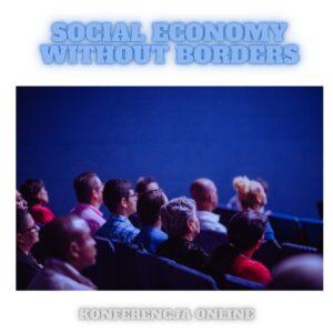 """Zaproszenie na konferencję online """"Social Economy without Borders"""""""